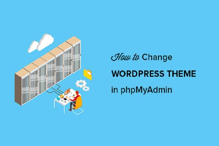 PhpMyAdmin üzerinden WordPress Teması Nasıl Değiştirilir
