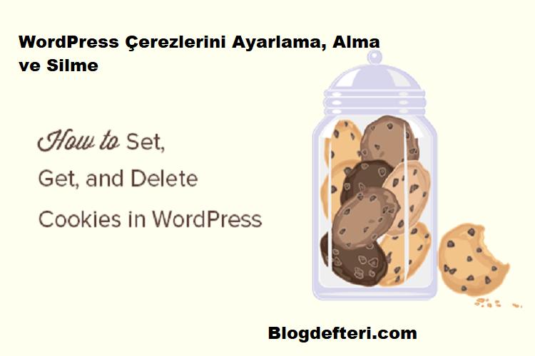WordPress Çerezlerini Ayarlama, Alma ve Silme