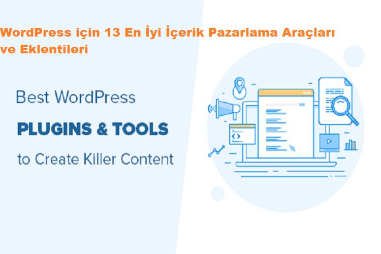 WordPress için 13 En İyi İçerik Pazarlama Araçları ve Eklentileri