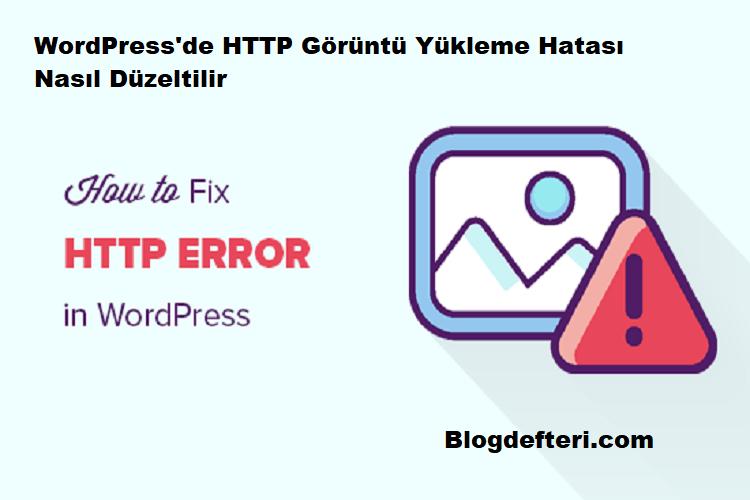 WordPress'de HTTP Görüntü Yükleme Hatası Nasıl Düzeltilir