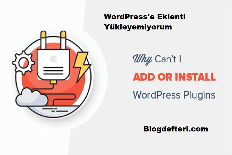 WordPress'e Eklenti Yükleyemiyorum