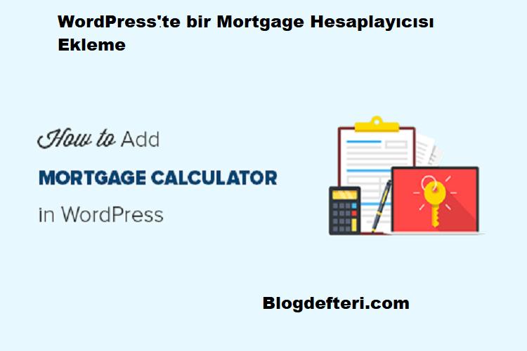 WordPress'te bir Mortgage Hesaplayıcısı Ekleme
