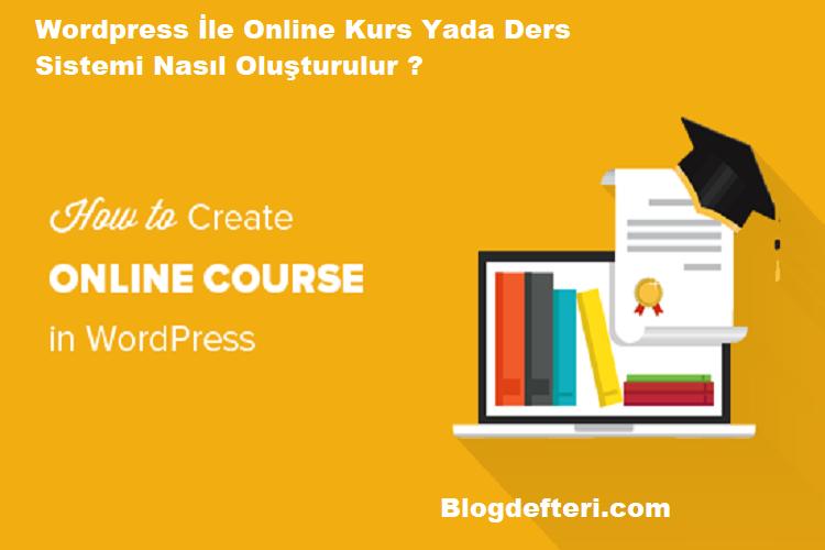 Wordpress İle Online Kurs Yada Ders Sistemi Nasıl Oluşturulur ?