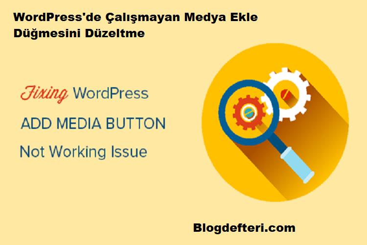 WordPress'de Çalışmayan Medya Ekle Düğmesini Düzeltme