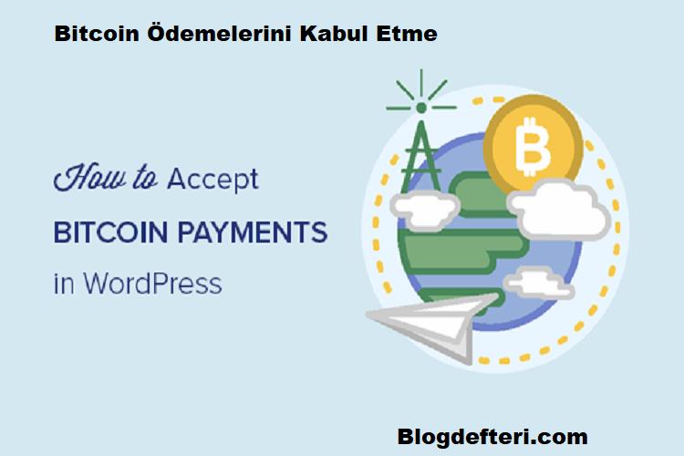 Bitcoin Ödemelerini Kabul Etme