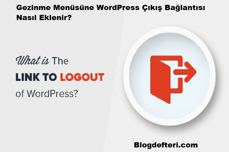 Gezinme Menüsüne WordPress Çıkış Bağlantısı Nasıl Eklenir?