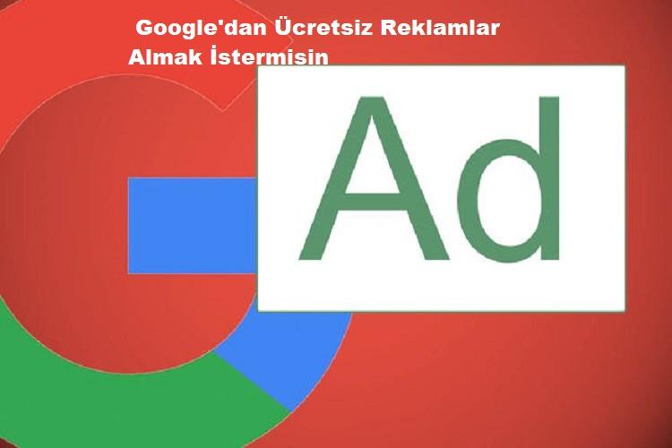 Google'dan Ücretsiz Reklamlar
