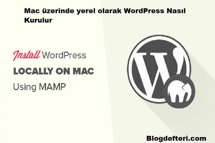 Mac üzerinde yerel olarak WordPress Nasıl Kurulur
