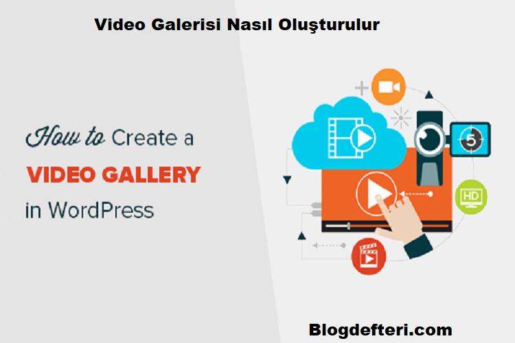 Video Galerisi Nasıl Oluşturulur
