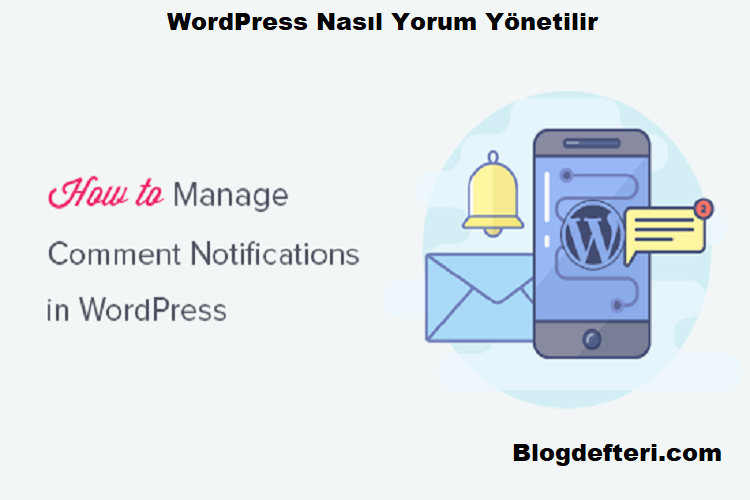 WordPress Nasıl Yorum Yönetilir