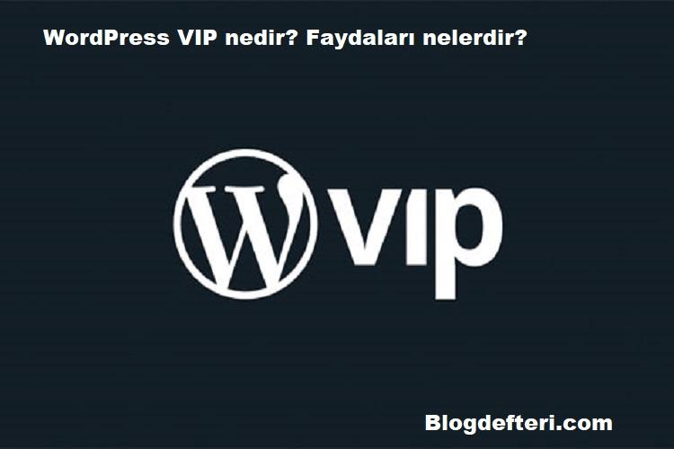 WordPress VIP nedir? Faydaları nelerdir?