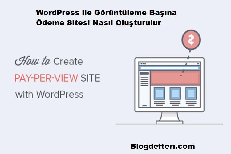 WordPress ile Görüntüleme Başına Ödeme Sitesi Nasıl Oluşturulur