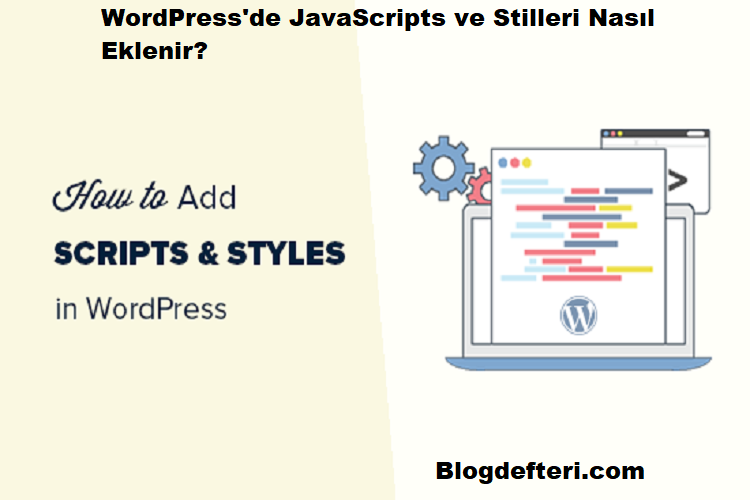 WordPress'de JavaScripts ve Stilleri Nasıl Eklenir?