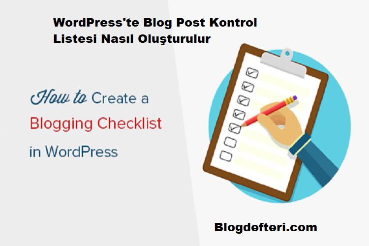 WordPress'te Blog Post Kontrol Listesi Nasıl Oluşturulur