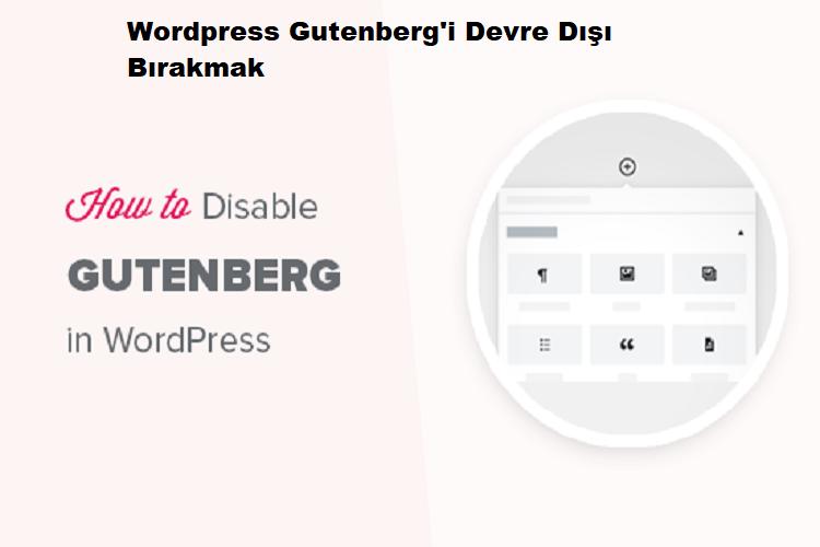 Wordpress Gutenberg'i Devre Dışı Bırakmak