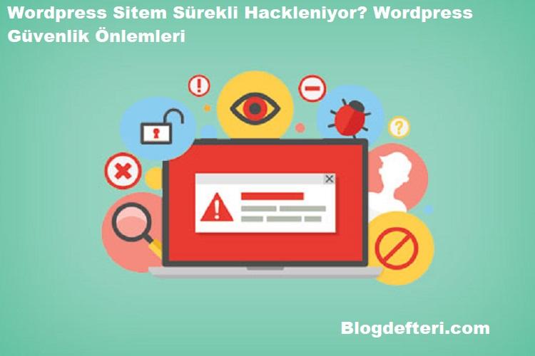 Wordpress Sitem Sürekli Hackleniyor? Wordpress Güvenlik Önlemleri