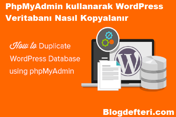 PhpMyAdmin kullanarak WordPress Veritabanı Nasıl Kopyalanır
