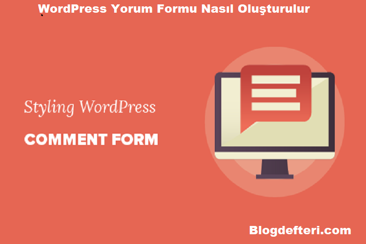 WordPress Yorum Formu Nasıl Oluşturulur