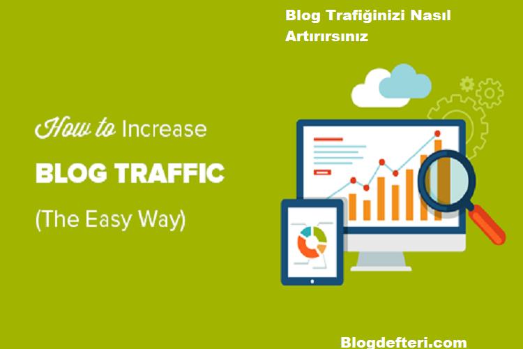 Blog Trafiğinizi Nasıl Artırırsınız