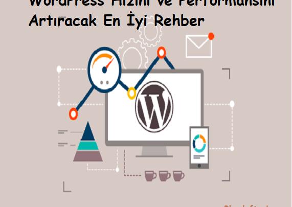 WordPress Hızını ve Performansını Artıracak En İyi Rehber